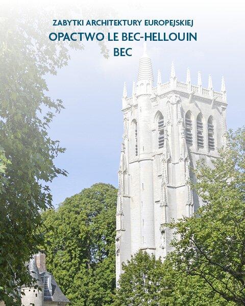Architektura sakralna Opactwo Le Bec-Hellouin Bec, Francja