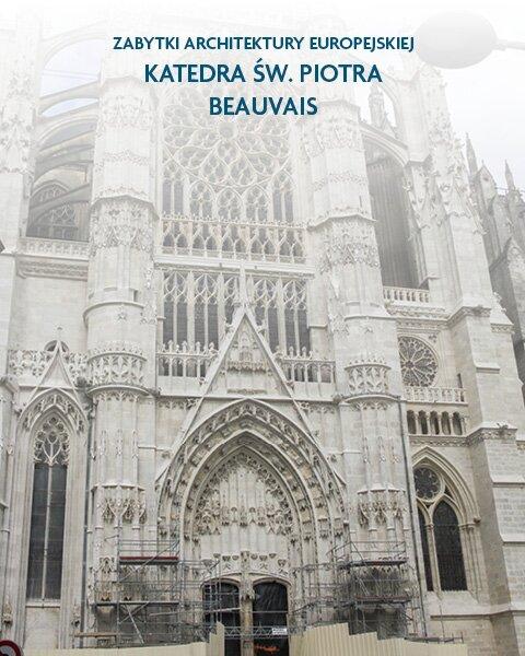 Architektura sakralna Katedra św. Piotra Beauvais, Francja