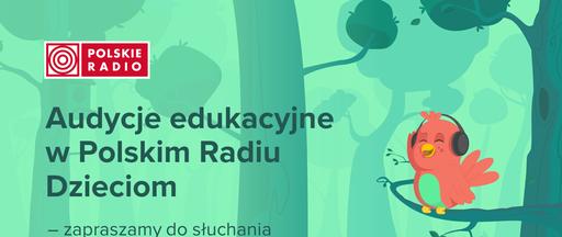 Audycje edukacyjne wPolskim Radiu Dzieciom