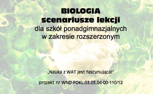 Biologia - scenariusze lekcji dla szkół ponadgimnazjalnych wzakresie rozszerzonym