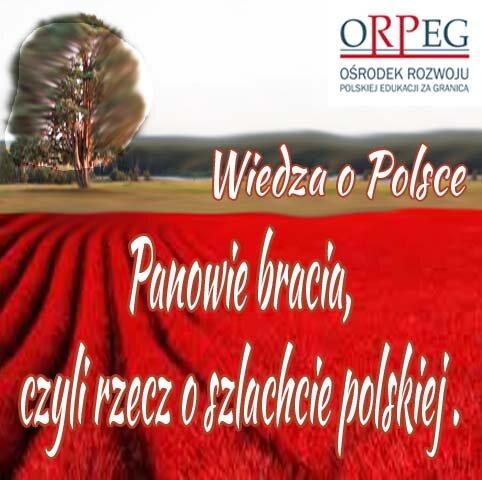 Panowie bracia, czyli rzecz oszlachcie polskiej