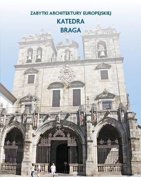 Architektura sakralna Katedra Braga, Prtugalia