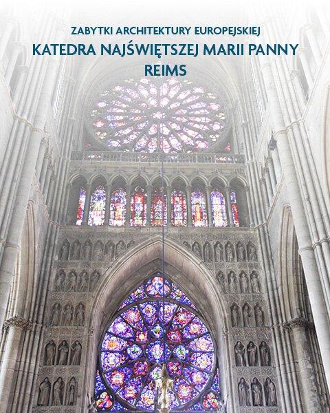 Architektura sakralna Katedra Najświętszej Marii Panny Reims, Francja