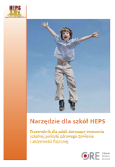 Narzędzie dla szkół HEPS. Przewodnik dla szkół dotyczący tworzenia szkolnej polityki zdrowego żywienia iaktywności fizycznej