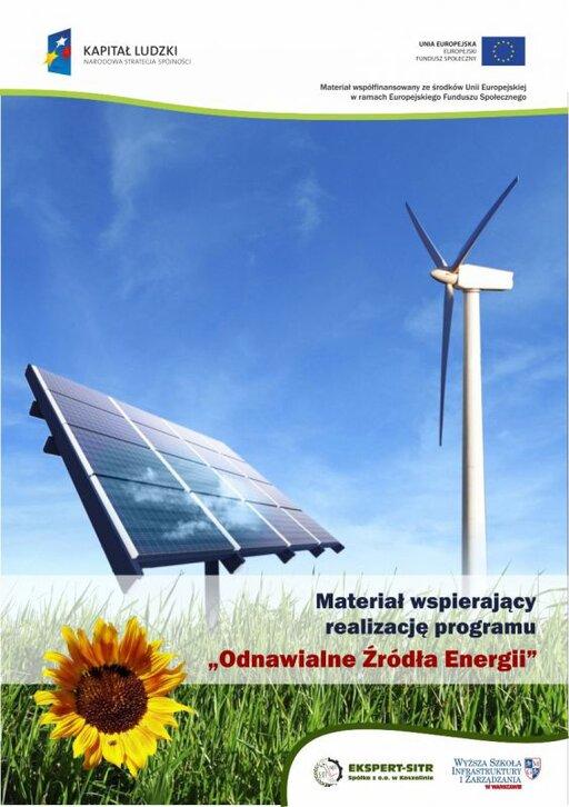 """Materiał wspierający realizację programu """"Odnawialne Źródła Energii"""" dla uczniów szkół ponadgimnazjalnych"""