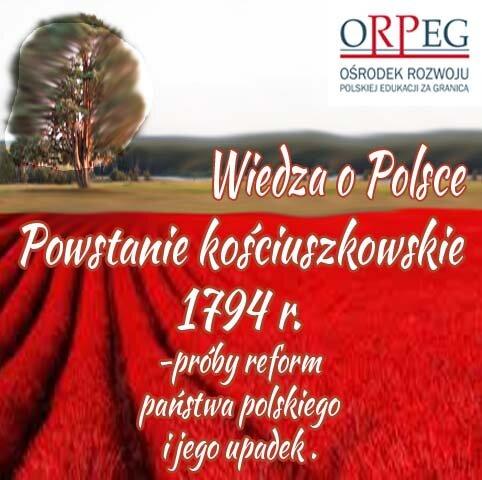 Powstanie kościuszkowskie -  próby reform państwa polskiego ijego upadek.