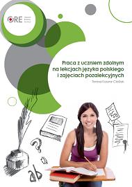 Praca zuczniem zdolnym na lekcjach języka polskiego izajęciach pozalekcyjnych.