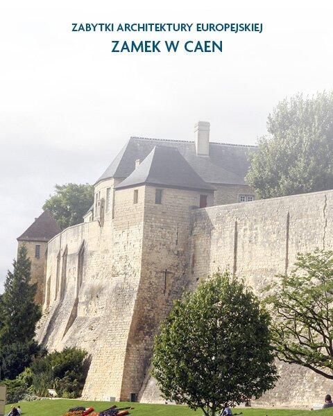 Architektura Zamek wCaen Francja