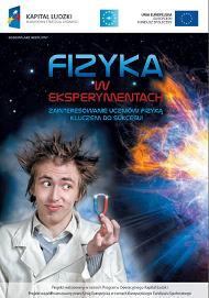 Fizyka weksperymentach – zainteresowanie uczniów fizyką kluczem do sukcesu