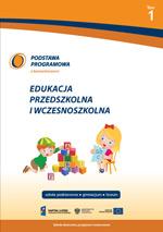 Podstawa programowa zkomentarzami. Edukacja przedszkolna iwczesnoszkolna. Tom 1