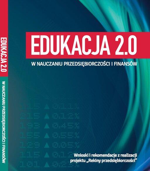 """Edukacja 2.0. wnauczaniu przedsiębiorczości ifinansów – wnioski irekomendacje zrealizacji projektu """"Rekiny przedsiębiorczości"""""""