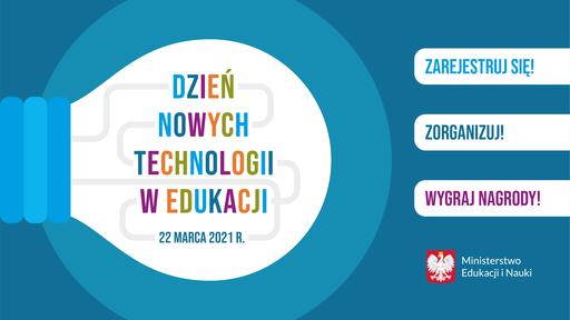 Dzień Nowych Technologii wEdukacji 2021 – zapraszamy do udziału!