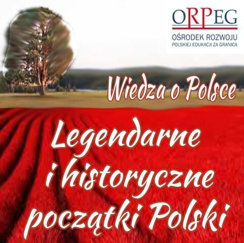Legendarne ihistoryczne początki Polski