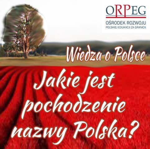 Jakie jest pochodzenie nazwy Polska?