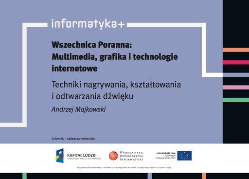 Wszechnica Poranna: Multimedia, grafika itechnologie internetowe. Techniki rejestracji, obróbki iwizualizacji obrazów ruchomych