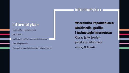 Wszechnica Popołudniowa. Multimedia, grafika itechnologie internetowe. Obraz jako środek przekazu informacji