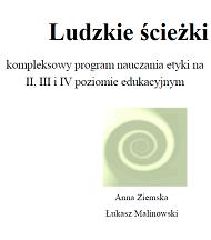 Ludzkie ścieżki. Kompleksowy program nauczania etyki na II, III iIV poziomie edukacyjnym