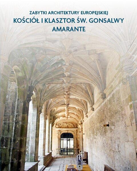 Architektura sakralna Kościół iklasztor św. Gonsalwy Amarante, Portugalia