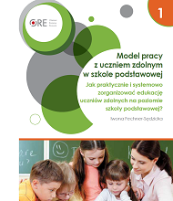 Model pracy zuczniem zdolnym wszkole podstawowej. Jak praktycznie isystemowo zorganizować edukację uczniów zdolnych na poziomie szkoły podstawowej?