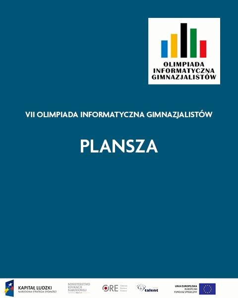 Plansza. VII Olimpiada Informatyczna Gimnazjalistów. Zawody drużynowe – III etap