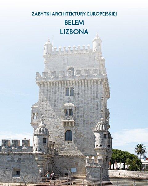 Architektura Belem Lizbona, Portugalia