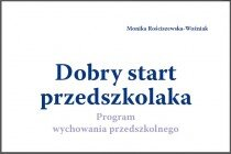 """""""Dobry start przedszkolaka"""" - program wychowania przedszkolnego"""