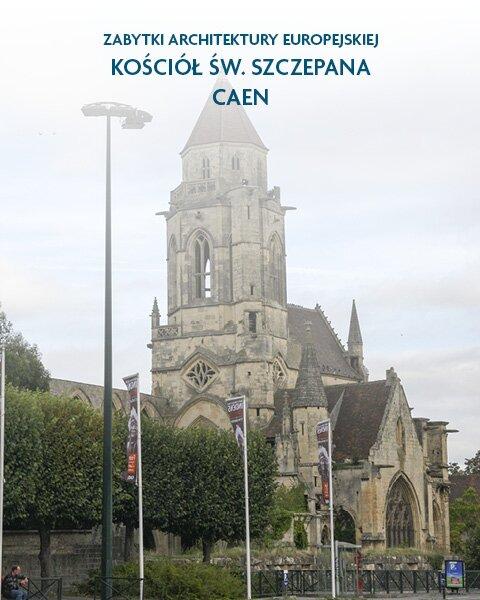 Architektura sakralna Kościół św. Szczepana Caen, Francja