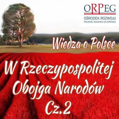 WRzeczypospolitej Obojga Narodów - cz. 2