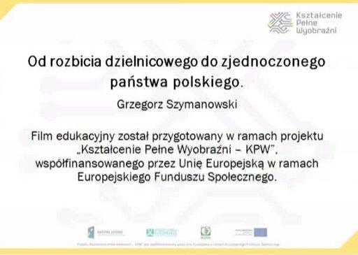 Od rozbicia dzielnicowego do zjednoczonego państwa polskiego